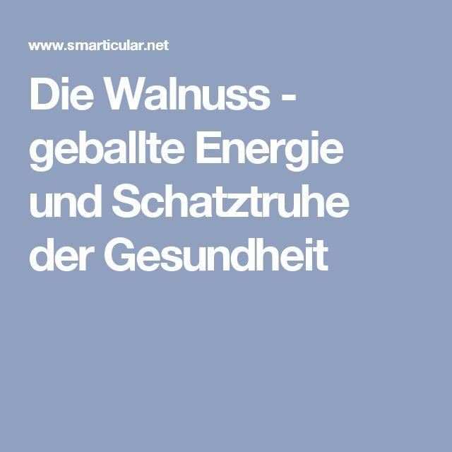 Die Walnuss - geballte Energie und Schatztruhe der Gesundheit