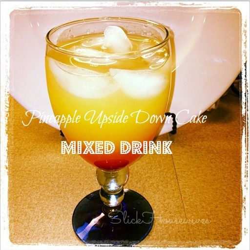 If you are looking for a light and fruity mixed drink, try this Pineapple Upside Down Cake Drink recipe. You have to be careful b/c it's so tasty!