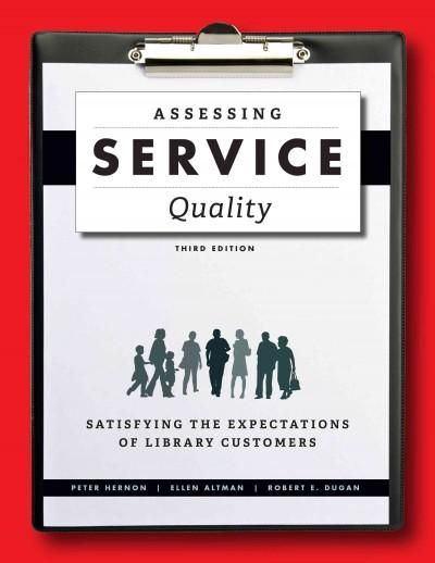Assessing Service Quality: Satisfying the Expectations of Library Customers