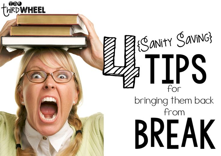 4 Sanity Saving Tips for Welcoming Students Back from Break - thethirdwheel