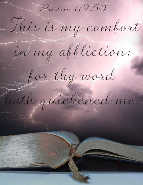 Psalm 119:50 (KJV) This is my comfort in my affliction: for thy ...