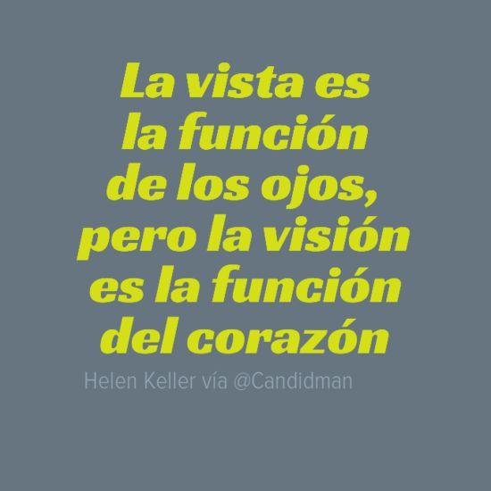 """""""La #Vista es la función de los #Ojos, pero la #VIsion es la funcion del…"""