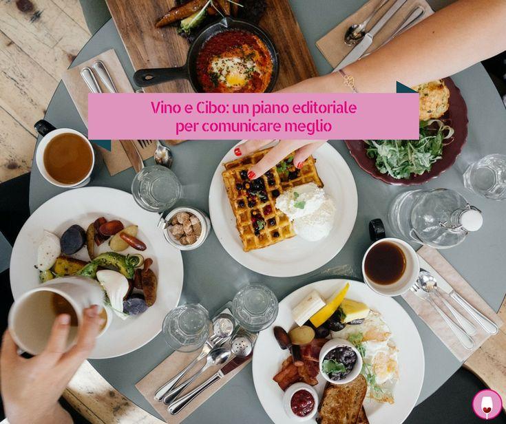 Vino e cibo: un piano editoriale per comunicare meglio