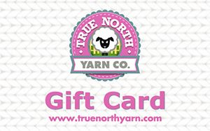 Gift Cards   True North Yarn Co.