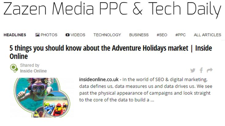Zazen Media & PPC Daily feature our Adventure Holidays Sector Report #adventureholidays #PPC #SEO #Digitalmarketing