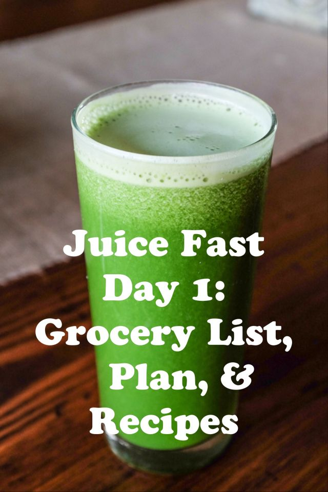 Juice Fast Day 1: Grocery Shopping List, 10 Day Fast Plan and Daily Juicing Recipes