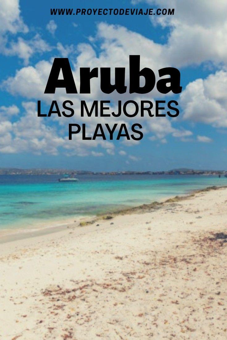 Aruba La Increíble Isla Feliz Conocela Proyecto De Viaje Aruba Islas Playa