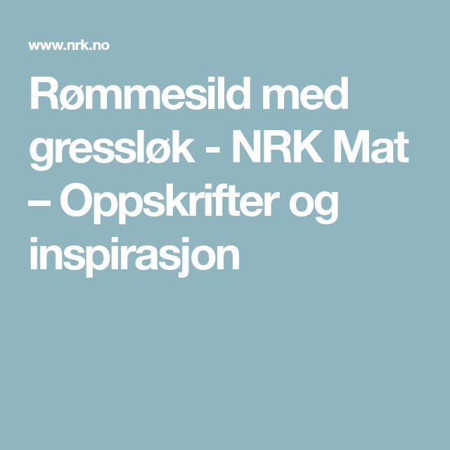 Rømmesild med gressløk - NRK Mat – Oppskrifter og inspirasjon
