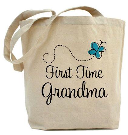 "First Grandbaby --> New Grandma Gift: ""First Time Grandma"" Tote Bag at Cafe Press"