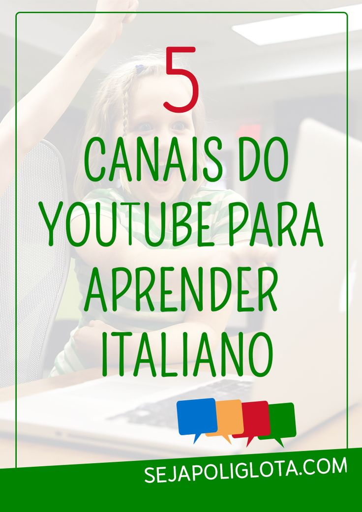 O YouTube é uma ótima ferramenta para aprender idiomas! Confira agora 5 incríveis canais do Youtube para você aprender italiano e impulsione seu aprendizado!