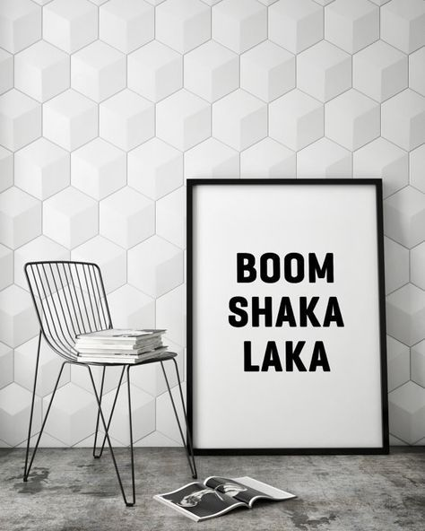 Boom Shaka Laka Funny Slogan Minimalist Typography Scandinavian Style Black White Monochrome Quote Poster Prints Printable Wall Decor Art