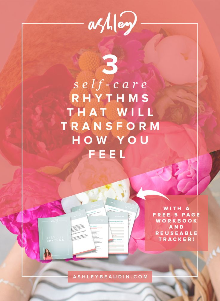 3 Self-Care Rhythms That Will Transform How You Feel (Free Workbook!) — Ashley Beaudin