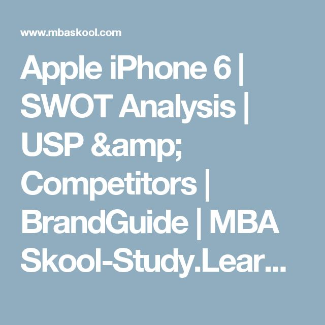 Apple iPhone 6 SWOT Analysis USP \ Competitors BrandGuide - what is swot analysis
