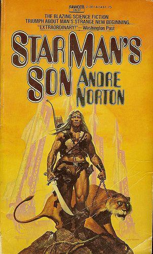 Star Man's Son - Andre Norton - cover artist Ken Barr | Flickr