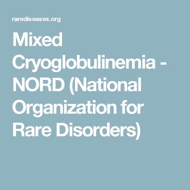 Mixed Cryoglobulinemia - NORD (National Organization for Rare Disorders)