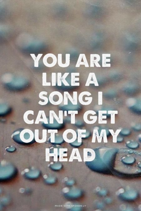 You are like a song I can't get out of my head | Christine made this with Spoken.ly