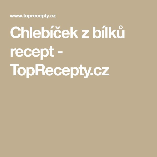 Chlebíček z bílků recept - TopRecepty.cz