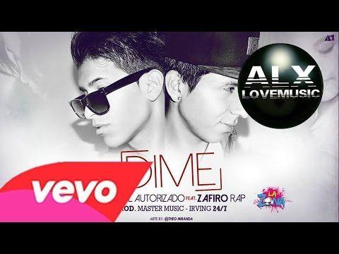 ▶ Dime - Zafiro Rap feat Kevin El Autorizado [Con Letra] - YouTube