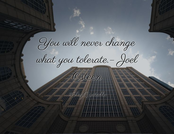 Quotes about You will never change what you tolerate.– Joel Osteen with images background, share as cover photos, profile pictures on WhatsApp, Facebook and Instagram or HD wallpaper - Best quotes