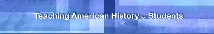 Teaching American History for Students