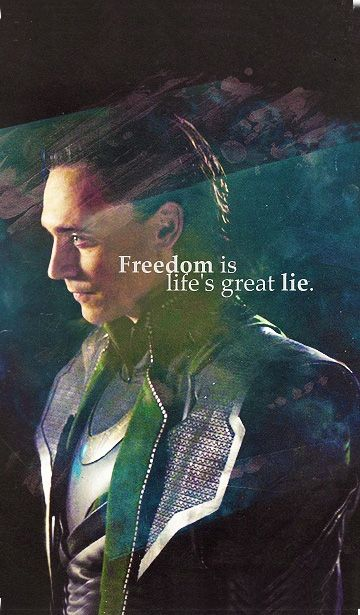 """""""Freedom is life's great lie""""-- Loki cell phone wallpaper                                                                                                                                                                                 Plus"""