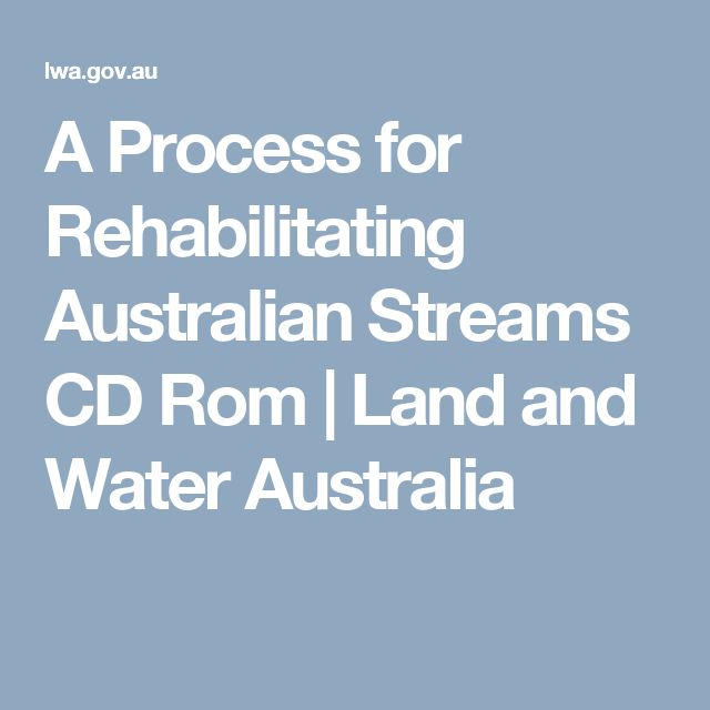 A Process for Rehabilitating Australian Streams CD Rom | Land and Water Australia