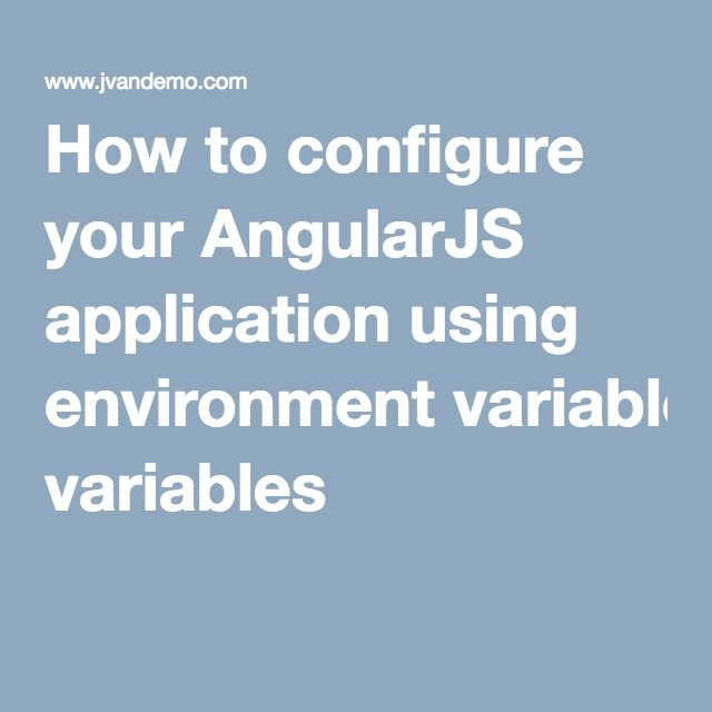 How to configure your AngularJS application using environment variables