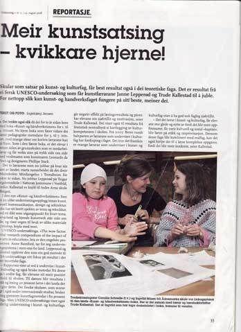 skapende - Vi som skriver denne bloggen er Trude Kallestad og Janne Lepperød. Sammen har vi gitt ut lærebøker i kunst og håndverk for 1-7. klasse. For tiden skriver vi lærebok i kunst og håndverk for ungdommstrinnet.