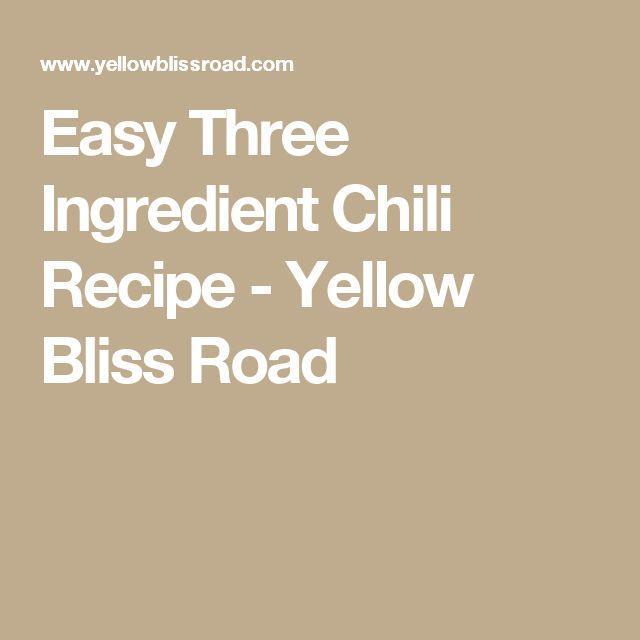 Easy Three Ingredient Chili Recipe - Yellow Bliss Road