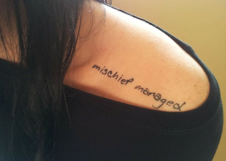 mischief managed #tattoo ~ J.K. Rowling Harry Potter quote