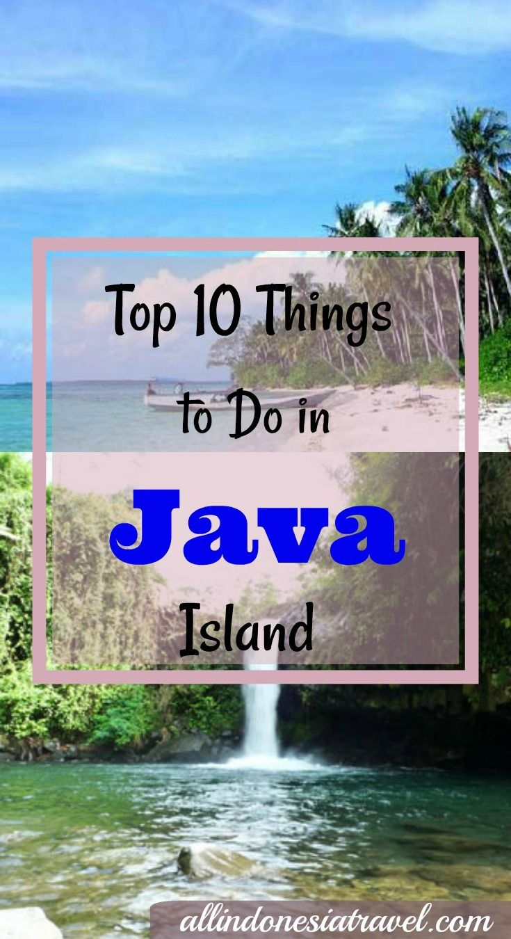 Top 10 Things to Do in Java Island |  Java, though maybe not by size the biggest, it is definitely the main island of Indonesia, being the central hub for business and also of course travel where lies much attraction such as temples, lush fields and hills, volcanic mountains, waterfalls, castles and rainforests. |   http://allindonesiatravel.com/top-10-things-to-do-in-java/