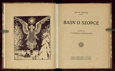 Oppman, Artur (1867-1931) Baśń o szopce  ilustracje: Plewińska-Smidowiczowa, Zofia