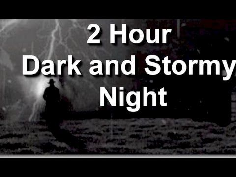 Dark and Stormy Night : 2 Hour Haunting Thunderstorm Sound