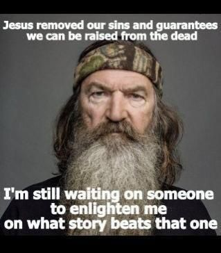 Duck Dynasty -I adore Phil Robertson