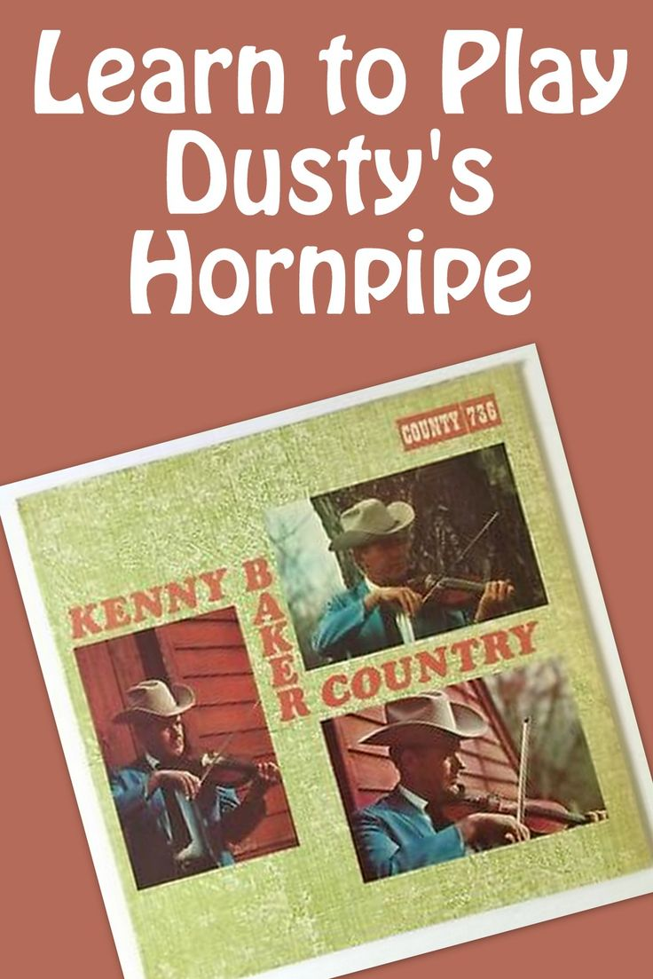 Another great Kenny Baker original, Dusty's Hornpipe appears on another of Kenny's solo fiddle LPs released in 1972, called Kenny Baker Country (County 736). The tune is set in A, has some great work on