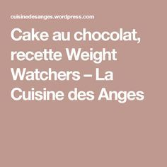 Gateaux au chocolat weight watchers