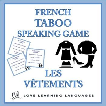Playing French TABOO is a great way to get students to speak French and learn a lot of new vocabulary. This game is simple to modify and use with beginners and advanced students alike. The them of this TABOO game is LES VTEMENTS. 37 French-English cards are included.VIDEO TUTORIAL: How to use French Taboo speaking games + FREE SET OF TABOO CARDSAll of the words on the cards are in French and English.
