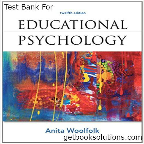 Test Bank For Educational Psychology 12th Edition by Anita Woolfolk , download Educational Psychology 12th Edition pdf, 0132613166, 9780132613163
