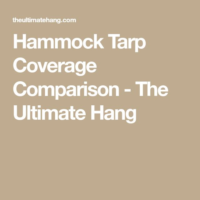 Hammock Tarp Coverage Comparison - The Ultimate Hang