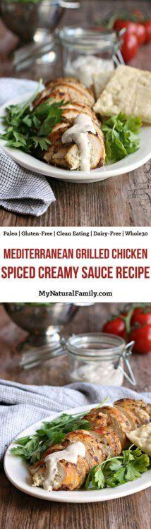 Paleo Mediterranian Grilled Chicken Recipe + Spiced Creamy Sauce