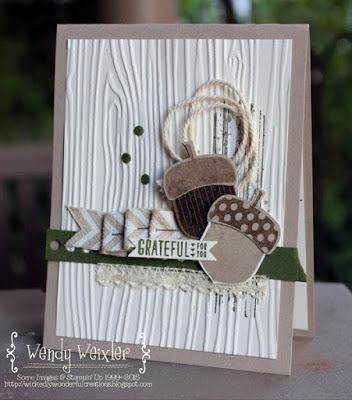 Great card template--for a fall card, you can substitute for the acorns with what you already have, but you can also use the card as a template for any occasion: embossed mat, triple ribbon/paper accent, etc.     Wendy Weixler SU 2015