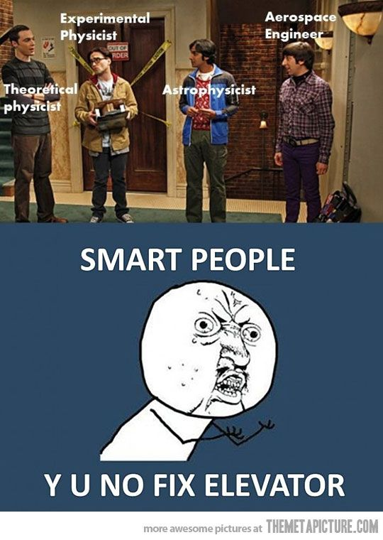 So true.Elevator, Smart People, Laugh, Big Bang Theory, Big Bangs Theory, So True, Funny Stuff, Humor, True Stories