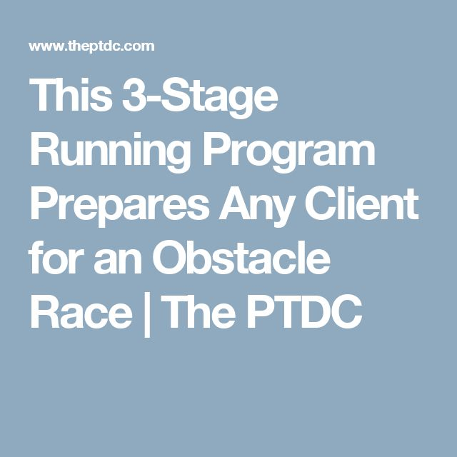 This 3-Stage Running Program Prepares Any Client for an Obstacle Race   The PTDC