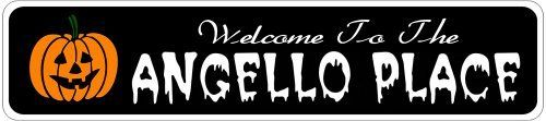 ANGELLO PLACE Lastname Halloween Sign - 4 x 18 Inches by The Lizton Sign Shop. $12.99. Predrillied for Hanging. Rounded Corners. Aluminum Brand New Sign. Great Gift Idea. 4 x 18 Inches. ANGELLO PLACE Lastname Halloween Sign 4 x 18 Inches - Aluminum personalized brand new sign for your Autumn and Halloween Decor. Made of aluminum and high quality lettering and graphics. Made to last for years outdoors and the sign makes an excellent decor piece for indoors. Great for the porch o...