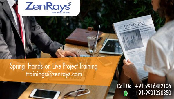 We are providing JAVA, Spring and Hibernate Training in Bangalore by our team of expert faculties. Hands-On Training, Work On Live Project, Training By Experts, Placement Support  Powered By IItians Best Training in Bangalore.trainings@zenrays.com and 9916482106 for more information