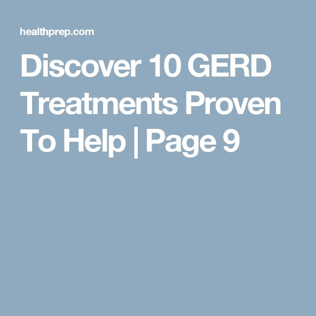 Discover 10 GERD Treatments Proven To Help | Page 9
