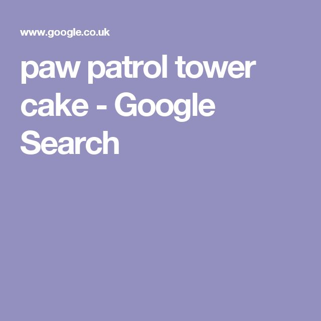 paw patrol tower cake - Google Search