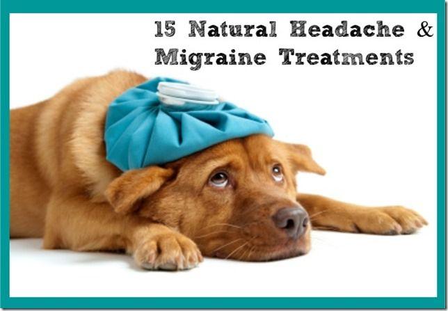 15 Natural Headache & Migraine Remedies #stayhealthy