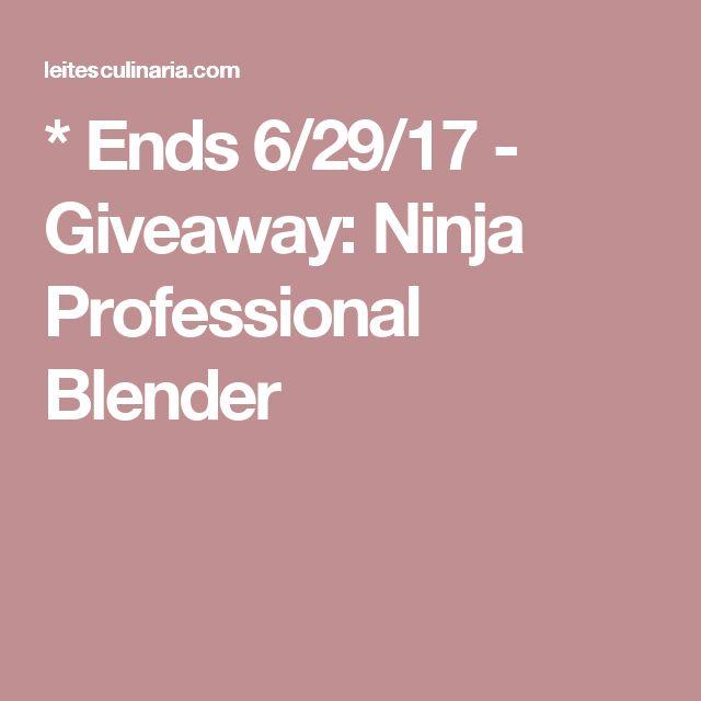 * Ends 6/29/17 - Giveaway: Ninja Professional Blender