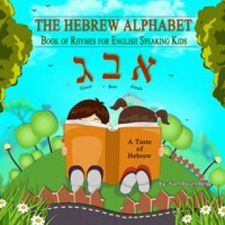The Hebrew Alphabet: Book of Rhymes for English Speaking Kids by Yaeel Rosenberg